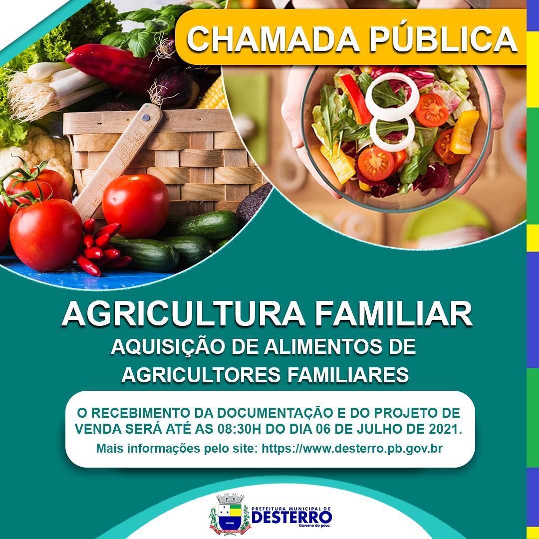 CHAMADA PÚBLICA: AGRICULTURA FAMILIAR, AQUISIÇÃO DE ALIMENTOS DE AGRICULTORES FAMILIARES.